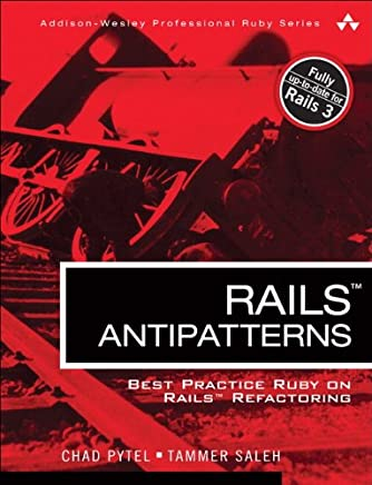Rails AntiPatterns: Best Practice Ruby on Rails Refactoring (Addison-Wesley Professional Ruby Series)