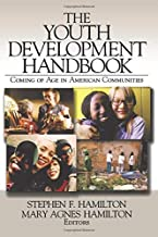 The Youth Development Handbook: Coming of Age in American Communities (NULL)