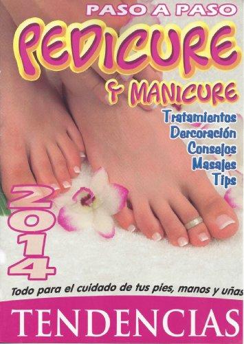 Pedicure y Manicure Tendencias: Todo para el cuidado de tus pies, manos...