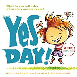 Yes Day! by [Amy Krouse Rosenthal, Tom Lichtenheld]