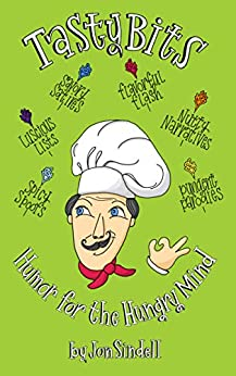 Tasty Bits: Humor for the Hungry Mind by [Jon Sindell, Judy Clement Wall]
