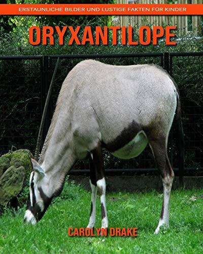 Oryxantilope: Erstaunliche Bilder und lustige Fakten für Kinder