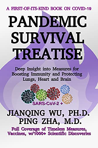 PANDEMIC SURVIVAL TREATISE: Deep Insight into Measures for Boosting Immunity and Protecting Lungs, Heart and Brain (English Edition)