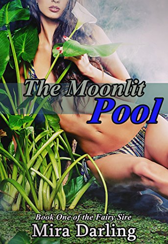 The Moonlit Pool (The Fairy Sire Book 1) (English Edition)