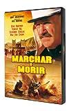 Marchar O Morir [DVD]