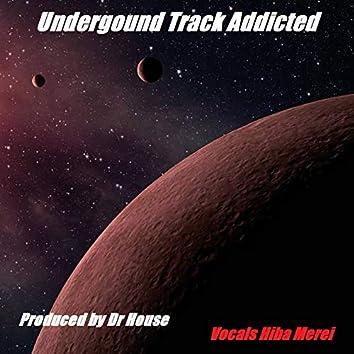 Underground Track Addicted