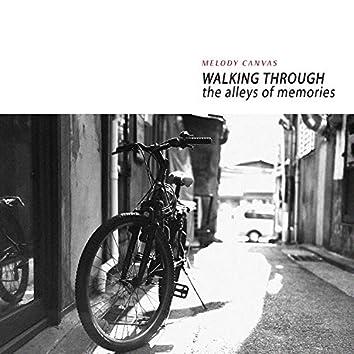 Walking Through The Alleys Of Memories