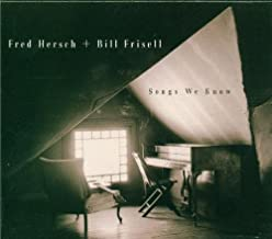 Fred Hersch and Bill Frisell: Songs We Know by Bill Frisell and Fred Hersch (2000-03-06)