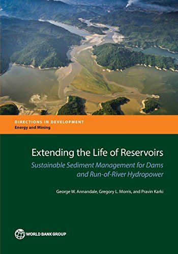 Extending the Life of Reservoirs: Sustainable Sediment Management for Dams and Run-of-River Hydropower (Directions in Development)