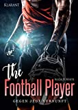 The Football Player. Gegen jede Vernunft