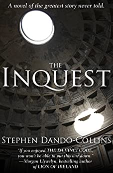 The Inquest: A Novel of the Greatest Story Never Told by [Stephen Dando-Collins]