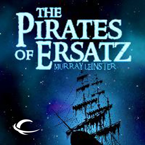 The Pirates of Ersatz  audiobook cover art