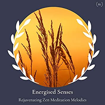 Energised Senses - Rejuvenating Zen Meditation Melodies