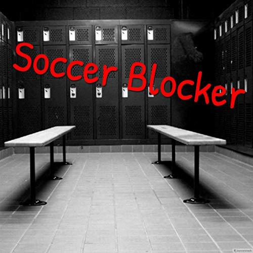 Soccer Blocker [Explicit]