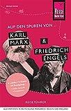 Auf den Spuren von Karl Marx und Friedrich Engels: Reise Know-How Reiseführer
