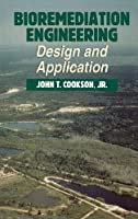 Bioremediation Engineering: Design and Application