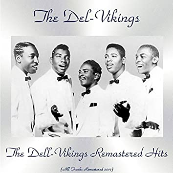 The Dell-Vikings Remastered Hits (All Tracks Remastered 2017)