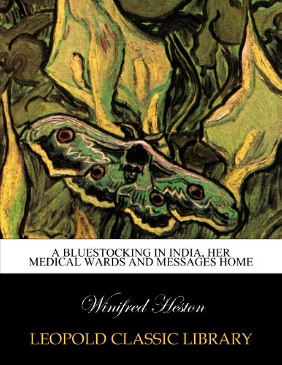 より平らな純粋に反応するA bluestocking in India, her medical wards and messages home