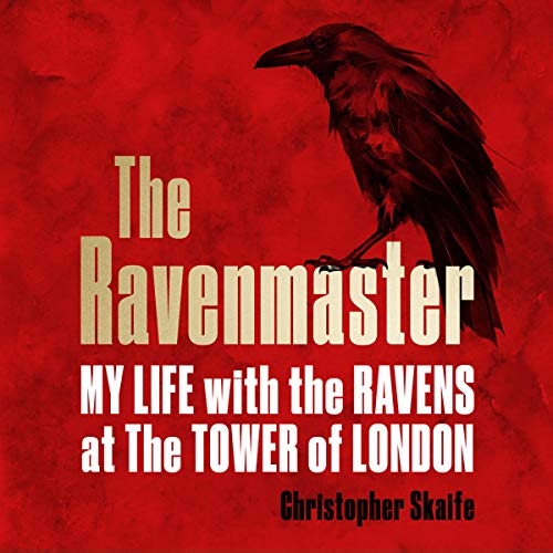 The Ravenmaster: My Life with the Ravens at the Tower of London Titelbild
