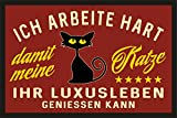 RAHMENLOS Fußmatte Türmatte Schmutzfangmatte für den Katzenliebhaber: Ich arbeite hart für das Luxusleben meiner Katze 225