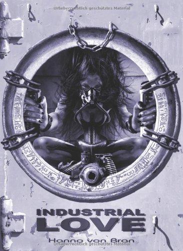 Industrial Love. Fetisch-Industrial Visionen in schwarz-weiss
