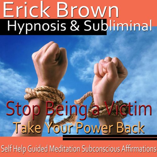 Stop Being a Victim Hypnosis audiobook cover art