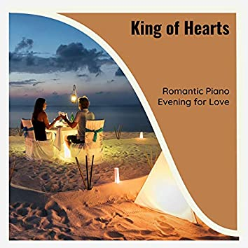 King Of Hearts - Romantic Piano Evening For Love