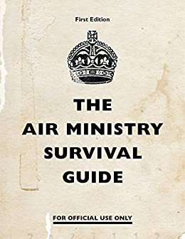 The Air Ministry Survival Guide (English Edition) van [none]