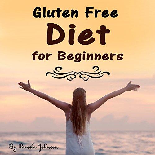 Gluten Free Diet for Beginners audiobook cover art