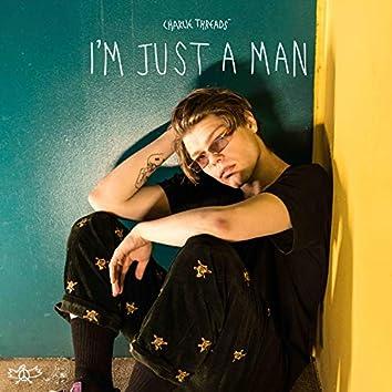 I'm Just a Man