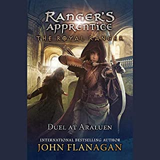 Duel at Araluen     Ranger's Apprentice: The Royal Ranger              By:                                                                                                                                 John Flanagan                               Narrated by:                                                                                                                                 John Keating                      Length: 9 hrs and 55 mins     Not rated yet     Overall 0.0
