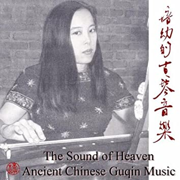 The Sound of Heaven - Ancient Chinese Guqin Music