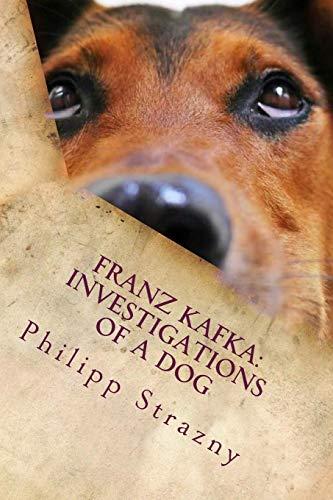 Franz Kafka: Investigations of a Dog: Translator Edition: German/English