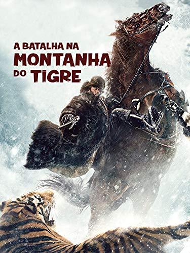 A Batalha na Montanha do Tigre (Dublado)