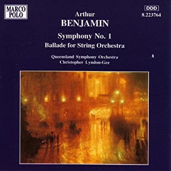 BENJAMIN: Symphony No. 1 / Ballade for String Orchestra