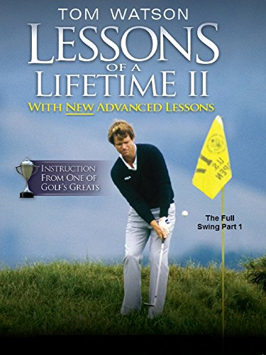 Tom Watson Lessons of a Lifetime II - The Full Swing