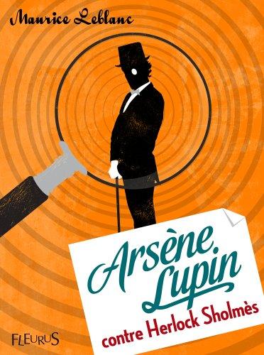 Arsène Lupin contre Herlock Sholmès (Fleurus Classiques) (French Edition)