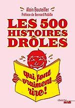 Les 500 histoires drôles qui font vraiment rire d'Alain BOUTEILLER