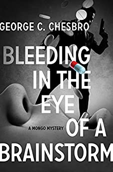 Bleeding in the Eye of a Brainstorm (The Mongo Mysteries Book 13) by [George C. Chesbro]