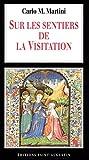 Sur les sentiers de la Visitation: Rechercher la volonté de Dieu dans les relations de chaque jour (HC RELIGIEUX)