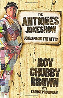 Roy Chubby Brown & George Proudman - The Antiques Joke Show