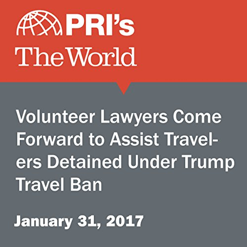 Volunteer Lawyers Come Forward to Assist Travelers Detained Under Trump Travel Ban audiobook cover art