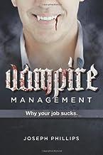 Vampire Management: Why your job sucks.