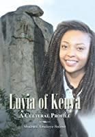 Luyia of Kenya: A Cultural Profile