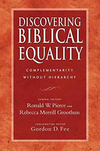 Discovering Biblical Equality: Complementarity Without Hierarchy (English Edition)