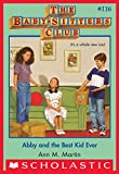 Abby and the Best Kid Ever The Baby-Sitters Club #116 (Baby-sitters Club (1986-1999))