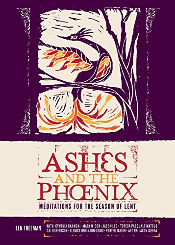Ashes and the Phoenix: Meditations for the Season of Lent