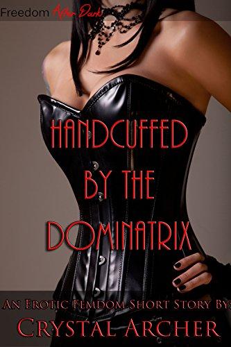 Handcuffed by the Dominatrix (Femdom, BDSM) (English Edition)