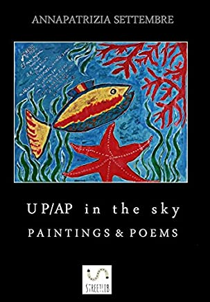 UP/AP in the sky PAINTINGS & POEMS