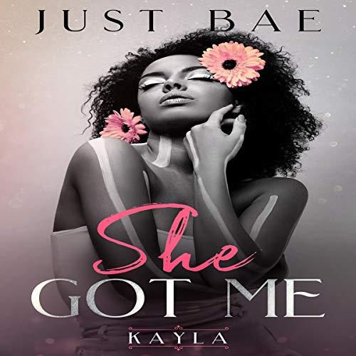 She Got Me: Kayla audiobook cover art